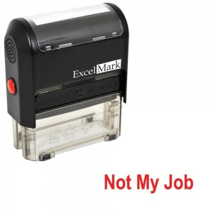 Not my Job self-inking rubber stamp