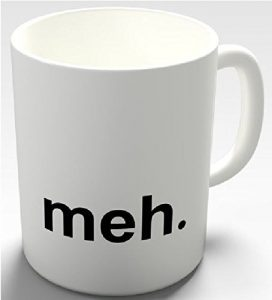 Meh Funny Mug